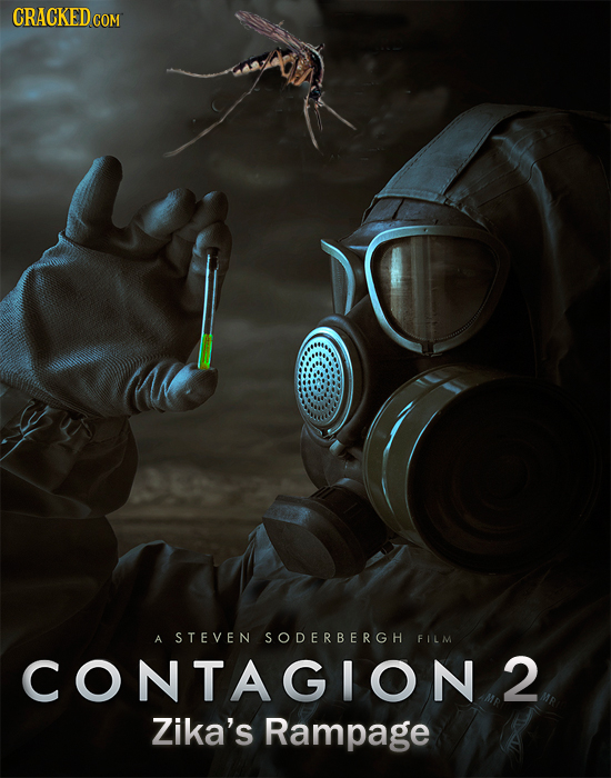 CRACKEDCO A STEVEN SODERBERGH FILM CONTAGION2 Zika's Rampage