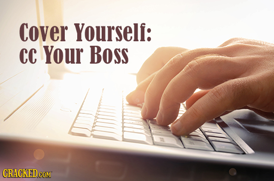 Cover Yourself: CC Your Boss