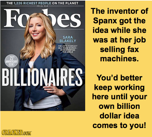 THE 1.226 RICHEST PEOPLE ON THE PLANET Fo EL I5SU6 The inventor of es Spanx got the idea while she SARA was at her job BLAKELY THE uisT YOUNGESY CELEH