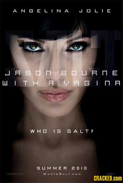 ANGELINA JOLIE JASOMBOURNE L I  T H MUMLIE WHO I S SALT? SUMMER 2010 WHOLSALT.COM CRACKED.cOM