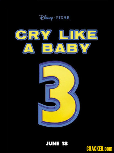 DisNEY.PIXAR PIXAR CRY LIKE A BABY 3 JUNE 18 CRACKED.COM