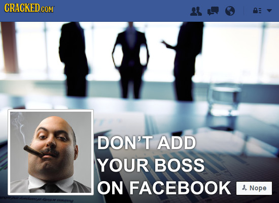 CRACKEDG COM DON'T ADD YOUR BOSS ON FACEBOOK d Nope