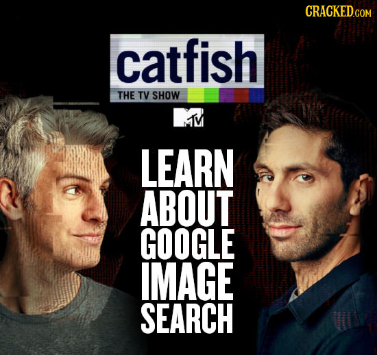 catfish THE TV SHOW MIM LEARN ABOUT GOOGLE IMAGE SEARCH
