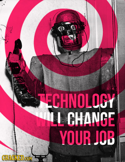 TECHNOLOGY MILL CHANGE YOUR JOB