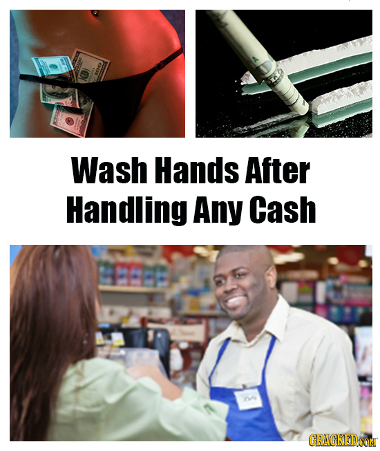 O Wash Hands After Handling Any Cash CRACKEDCON