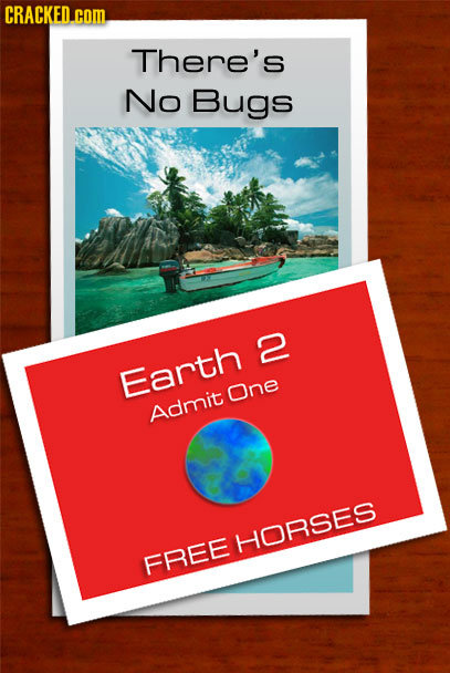 CRACKED. com There's No Bugs 2 Earth One Admit HORSES FREE