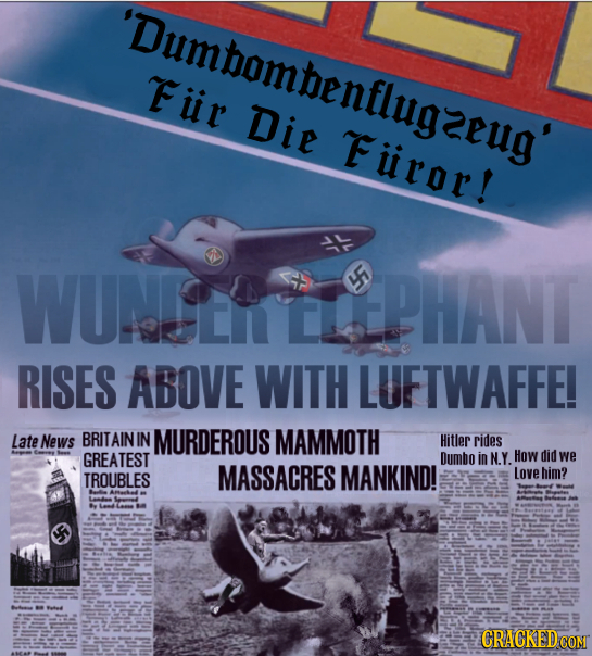 'Dumtombenflugzeug' Fiir Die Furor! WUNEE F PHANT RISES ABOVE WITH LUFTWAFFE! Late News BRITAIN IN MURDEROUS MAMMOTH Hitler rides GREATEST Dumbo in N.