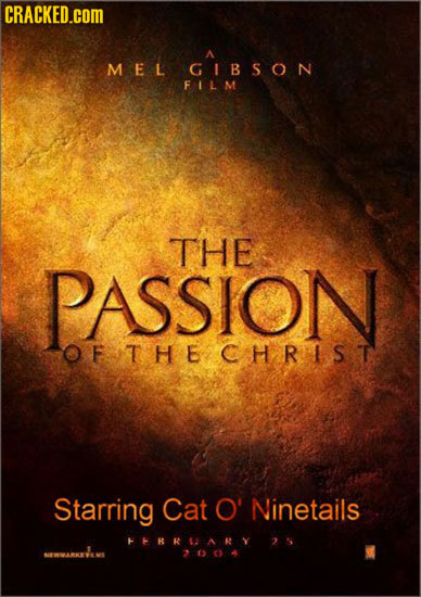 CRACKED.cOM MEL GIBSON FIL M THE PASSION OF THE CHRISIT Starring Cat O' Ninetails TRRUARY AARKSAS