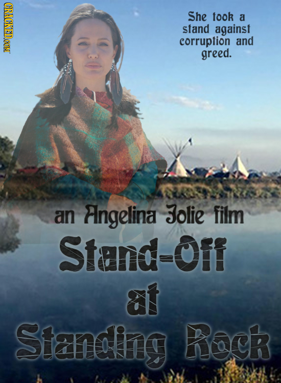 CRACKEDCON She took a stand against corruption and greed. an ngelina Jolie film Stand=Off at Standiny Rack