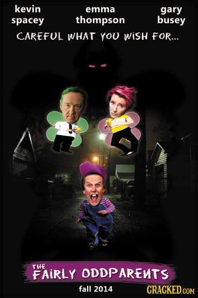 kevin emma gary spacey thompson busey CAREFUL WHAT YOU WisH FOR... THE FAIRLY ODDPARENTS fall 2014