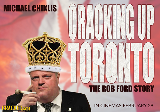 MICHAEL CHIKLIS ORAOKINGUP TORONTO THE ROB FORD STORY CINEMAS IN FEBRUARY 29