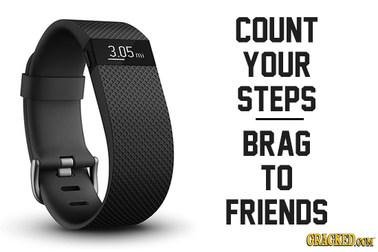COUNT 3.05 mi YOUR STEPS BRAG TO FRIENDS CRACKEDO