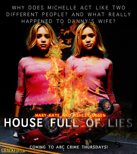 WHY DOES MICHELLE ACT LIKE TWO DIFFERENT PEOPLE? AND WHAT REALLY HAPPENED TO DANNYS WIFE? MARY-KATE AND ASHLEY OLSEN HOUSE FULL OF LIES COMING TO ABC