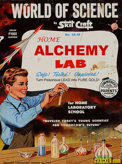 WURLD OF SCIENCE by SKIL Craft LINUNE PYREX No. CA-10 LOP>ENT HOME ALCHEMY LAB Safe! Tested! approved! Turn Poisonous LEAD into PURE GOLD! ENDED AMM P