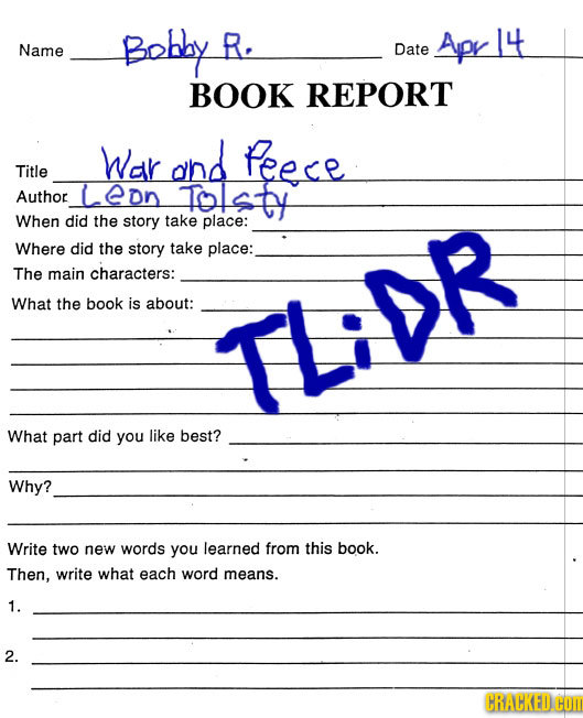 Bobhy R. Apr 14 Name Date BOOK REPORT War and Peece Title Author LeDn Tolstt When did the story take place: Where did the story take place: The main c