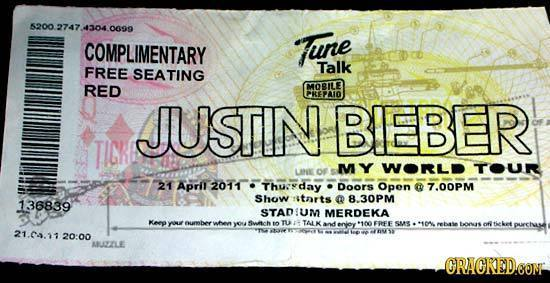 5200.2747 4304.0699 304 COMPLIMENTARY Tune Talk FREE SEATING RED MOGILE KEPAIO JUSTIN BIEBER TIC MY WOrLd TOUr LENE OF 21 April 2011 Thureday Doors Op