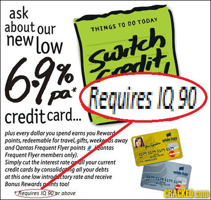 ask about TO DO TODAY our THINGS new low 69% Swleh % nnditt pa Requires 1090 credit card... plus every dollar you spend earns you Reward points, redee