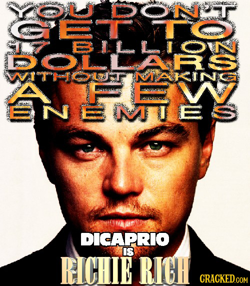 L O 1 1 ROLTRS DCL ull WITUTMA KINC 40 V ENEMIES DICAPRIO IS RICHIE RICH