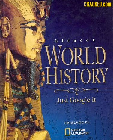 CRACKED.COM Gencoe WORLD HISTORY Just Google it 900 SPIELVOGEL NATIONAL GEOGRAPHIC