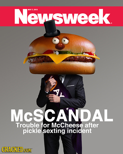 Newsweek MAY J 2012 AY MCSCANDAL Trouble for McCheese after pickle sexting incident