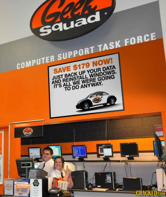 GAd squad FORCE TASK SUPPORT COMPUTER NOW! $179 SAVE DATA UP YOUR BACK WINDOWS. JUST REINSTALL GOING AND WE WERE ALL IT'S TO DO ANYWAY.