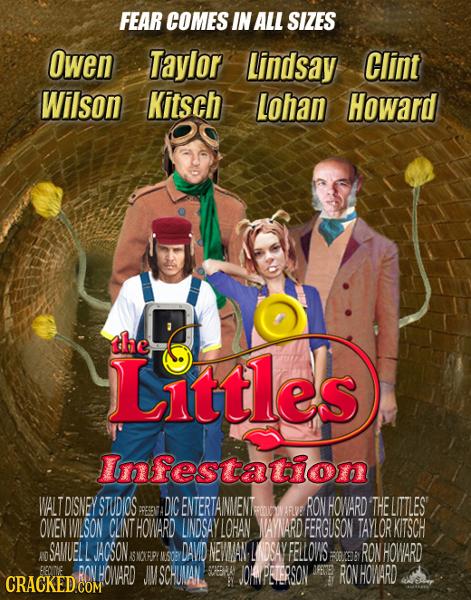 FEAR COMES IN ALL SIZES owen Taylor Lindsay Clint Wilson Kitsch Lohan Howard the Littles Infestation WALTDISNEY STUDIOS DIC ENTERTAINNENT RON HOWARD T