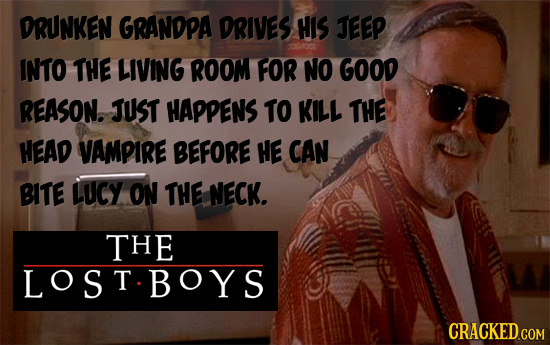 DRUNKEN GRANDPA DRIVES HIS JEEP INTO THE LIVING ROOM FOR NO GOOD REASON. JUST HAPPENS TO KILL THE HEAD VAMPIRE BEFORE HE CAN BITE LUCY ON THE NECK. TH