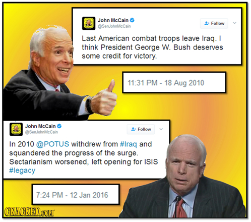 John McCain Follow asenJohnMcCain Last American combat troops leave Irag. l think President George W. Bush deserves some credit for victory. 11:31 PM