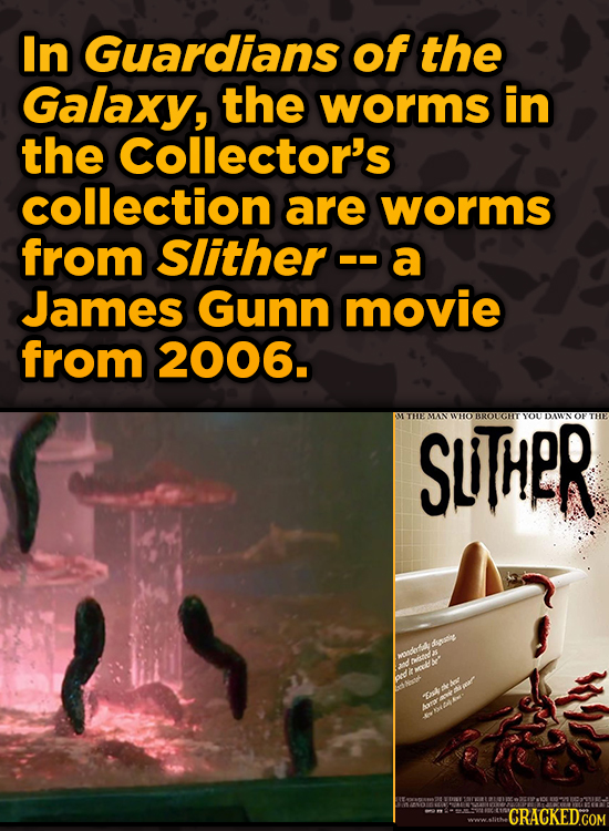 Movie Scenes With Hidden Homages To Other Movies - In Guardians of the Galaxy, the worms in the Collector's collection are worms