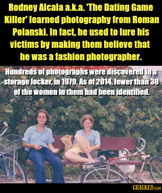 Rodney Alcala a.k.a. 'The Dating Game Killer' learned photography from Roman Polanski. In fact, he used to lure his victims by making them believe tha