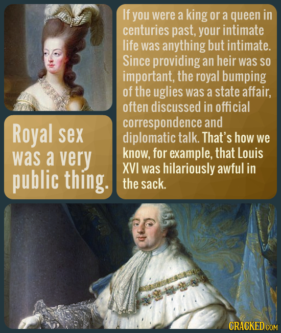 If you were a king or a queen in centuries past, your intimate life was anything but intimate. Since providing an heir was SO important, the royal bum