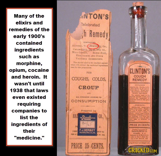 Many of the INTON'S elixirs and elebrated remedies of the h Remedy early 1900's contained ALcoITob Hexor Gmn ingredients CULORODM WID CRT. BL0oo Roor.