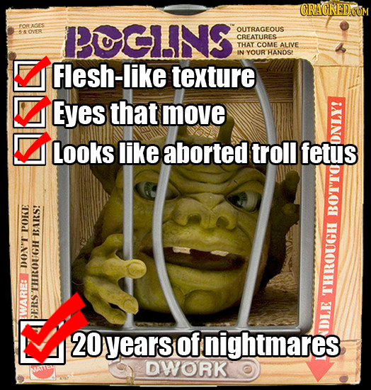 FO ACS POGNS OUTRAGEOUS OER CREATURES THAT COME ALIVE IN YOUR HANDS' Flesh-like texture Eyes that move Looks like aborted troll fetus ON BO POKE BARS!