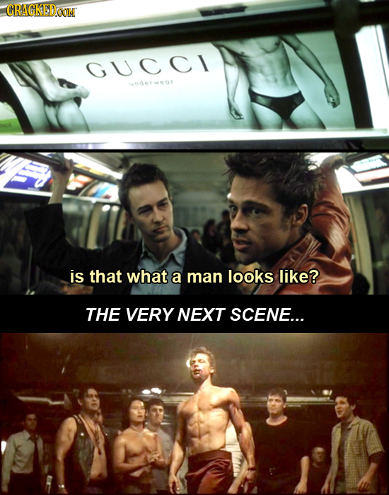 GUCCI dete AT is that what a man looks like? THE VERY NEXT SCENE...
