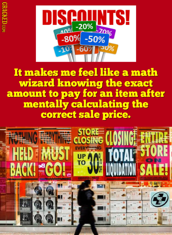 DISCOUNTS! -20% 70% 400 -80% -50% -60% 30% -109 It makes me feel like a math wizard knowing the exact amount to pay for an item after mentally calcula