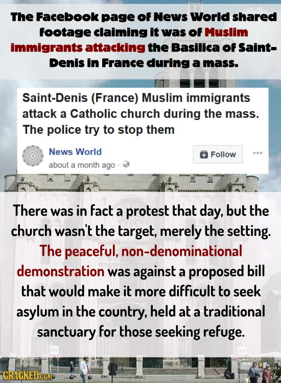 The Facebook page Of News World shared footage claiming it was Of Muslim immigrants attacking the Basilica Of Saint- Denis in France during a mass. Sa