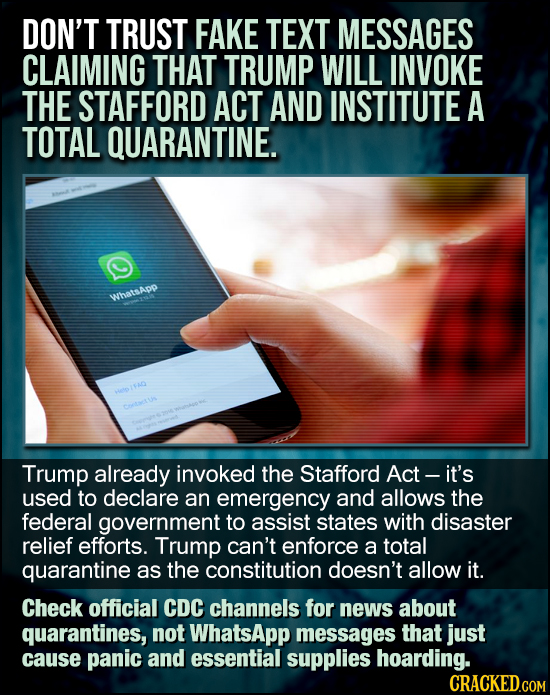 DON'T TRUST FAKE TEXT MESSAGES CLAIMING THAT TRUMP WILL INVOKE THE STAFFORD ACT AND INSTITUTE A TOTAL QUARANTINE. WhatsApp IAD Trump already invoked t