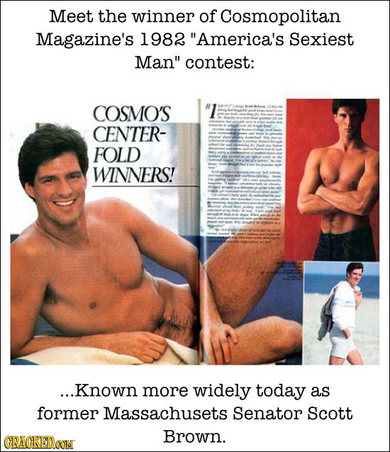 Meet the winner of Cosmopolitan Magazine's 1982 America's Sexiest Man contest: COSMO'S CENTER- FOLD te WINNERS! ...Known more widely today as former