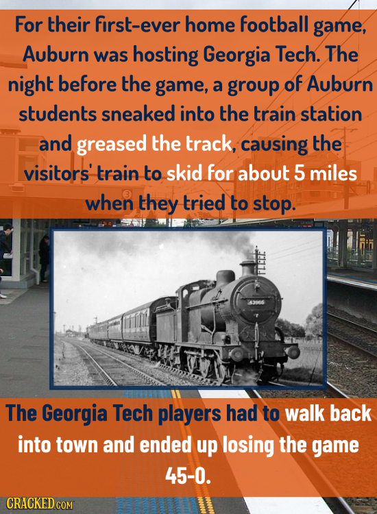 For their first-ever home football game, Auburn was hosting Georgia Tech. The night before the game, a group of Auburn students sneaked into the train