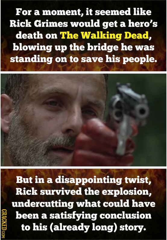 For a moment, it seemed like Rick Grimes would get a hero's death on The Walking Dead, blowing up the bridge he was standing on to save his people. Bu
