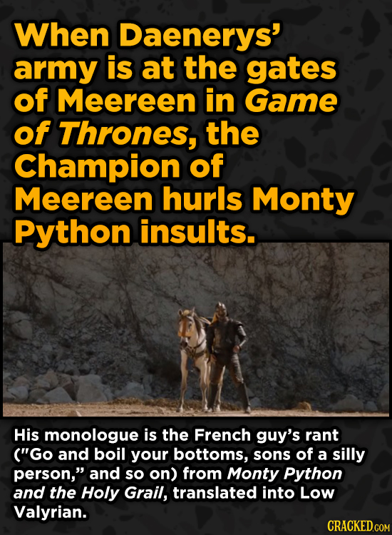 Movie Scenes With Hidden Homages To Other Movies - When Daenerys' army is at the gates of Meereen, the Champion of Meereen hurls Monty Python insults