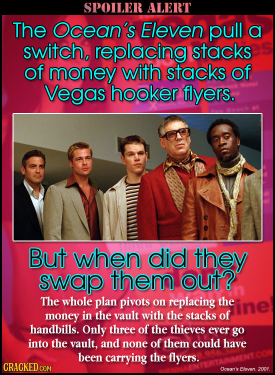 SPOILER ALERT The Ocean's Eleven pull a switch, replacing stacks of money with stacks of Vegas hooker flyers. But when did they swaipp them out? The w