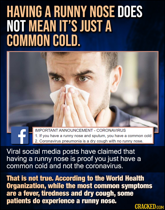 HAVING A RUNNY NOSE DOES NOT MEAN IT'S JUST A COMMON COLD. f IMPORTANT TANNOUNCEMENT.CORONAVIRUS 1. If you have a runny nose and sputum, you have a co
