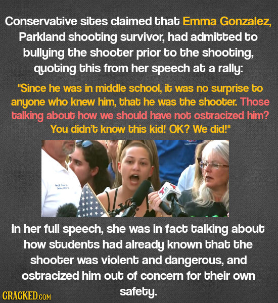 Conservative sites claimed that Emma Gonzalez, Parkland shooting survivor, had admitted to bullying the shooter prior to the shooting, quoting this fr