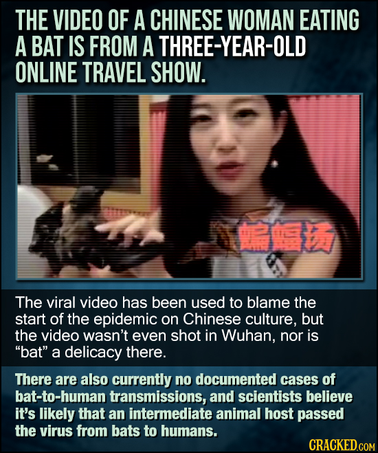 THE VIDEO OF A CHINESE WOMAN EATING A BAT IS FROM A THREE-YEAR-OLD ONLINE TRAVEL SHOW. The viral video has been used to blame the start of the epidemi