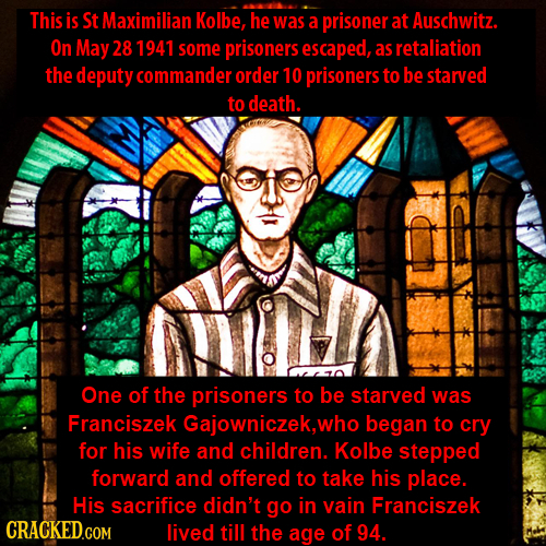 This is St Maximilian Kolbe, he was a prisoner at Auschwitz. On May 28 1941 some prisoners escaped, as retaliation the deputy commander order 10 priso