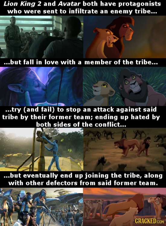 Lion King 2 and Avatar both have protagonists who were sent to infiltrate an enemy tribe... ...but fall in love with a member of the tribe... ...try (