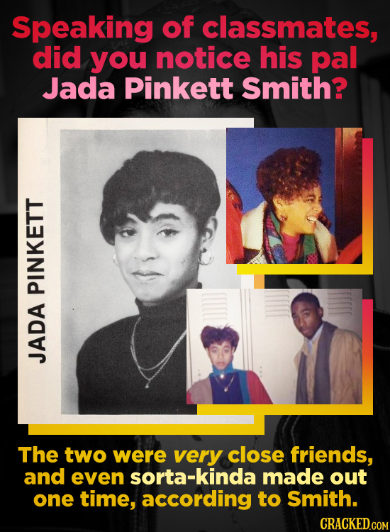 Speaking of classmates, did you notice his pal Jada Pinkett Smith? PINKETT JADA The two were very close friends, and even sorta-kinda made out one tim