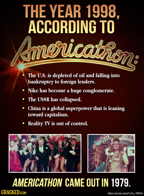 THE YEAR 1998, ACCORDING TO Americathon: The U.S. is depleted of oil and falling into bankruptcy to foreign lenders. Nike has become a huge conglomera
