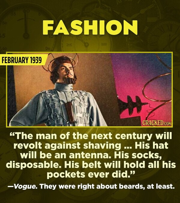 "15 Really Inaccurate Predictions About The Future - ""The man of the next century will revolt against shaving ... His hat will be an an antenna. His so"